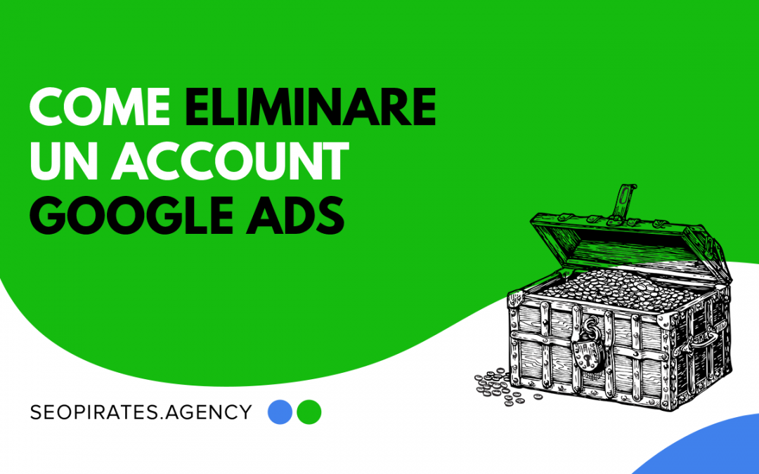 Come eliminare un account Google Ads